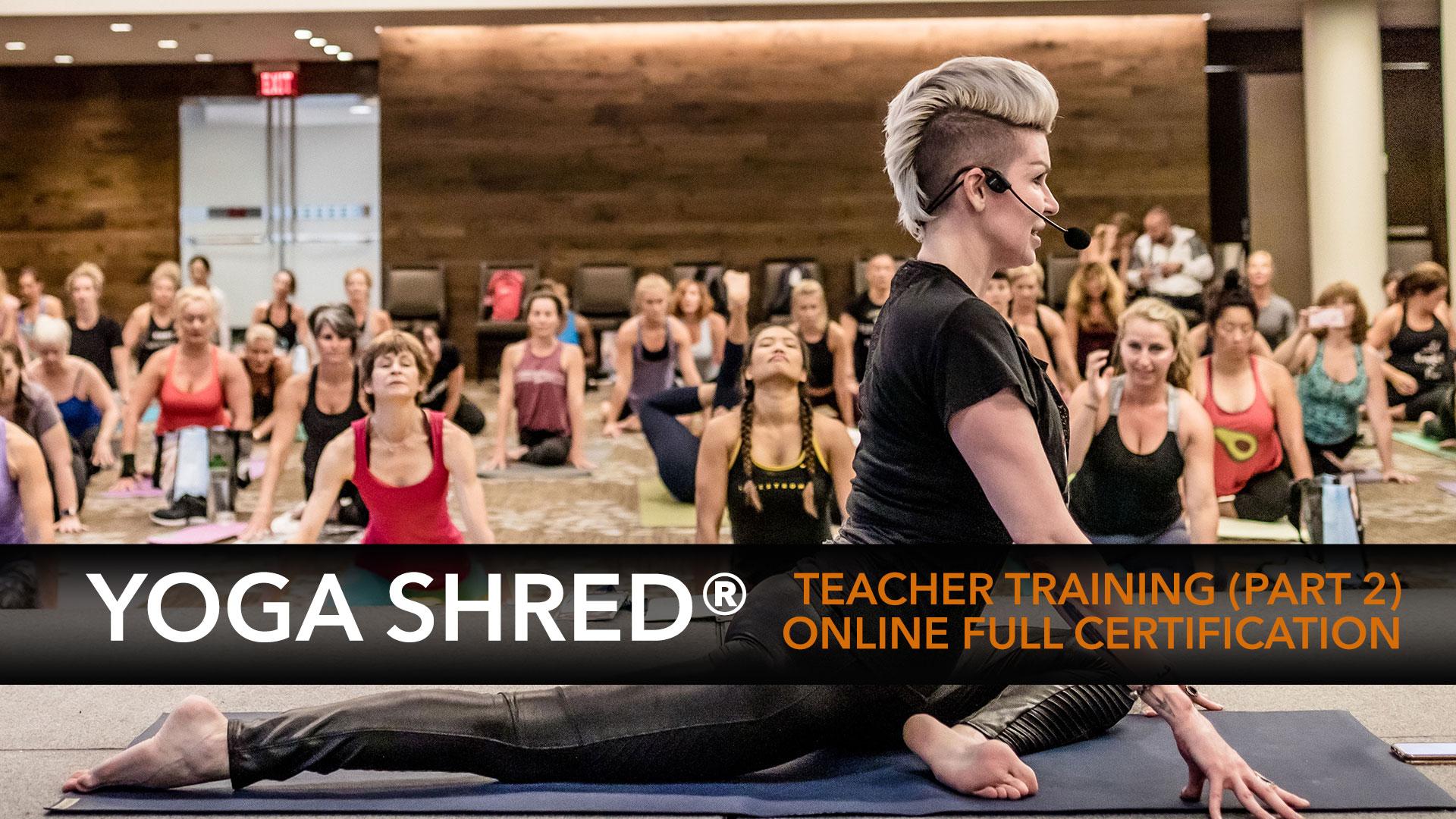 Yoga Shred Teacher Training Part 2 Online Full Certification